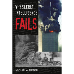Why Secret Intelligence Fails