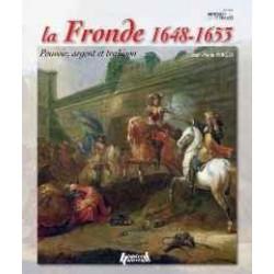 LA FRONDE 1648-1653: POUVOIR, ARGENT ET TRAHISON (HISTOIRES DE FRANCE)