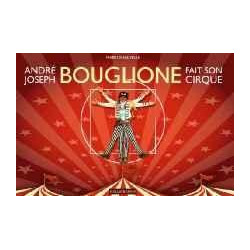 ANDRE-JOSEPH BOUGLIONE FAIT SON CIRQUE