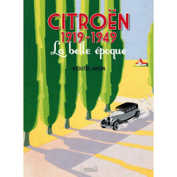 CITROEN 1919-1949, LA BELLE EPOQUE