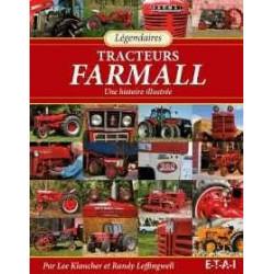 LEGENDAIRES TRACTEURS FARMALL - UNE HISTOIRE ILLUSTREE