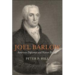Joel Barlow, American Diplomat and Nation Builder