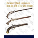Hartmans' Dutch Gunmakers From The 15th To The 20th Century