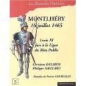 MONTLHERY, 16 JUILLET 1465 - LOUIS XI FACE À LA LIGUE DU BIEN PUBLIC