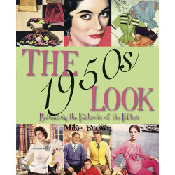 The 1950s Look - Recreating the Fashions of the Fifties