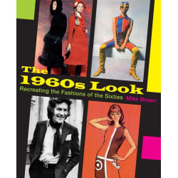The 1960s Look Recreating the Fashions of the Sixties