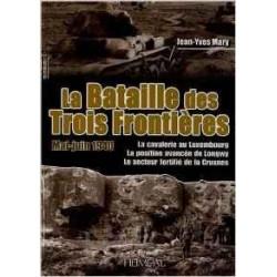 LA BATAILLE DES TROIS FRONTIÈRES (MAI-JUIN 1940) - LA CAVALERIE AU LUXEMBOURG,  LONGWY,  LA CRUSNES