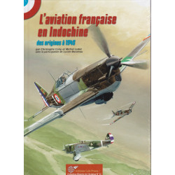 L'Aviation Française en Indochine. 1910-1945