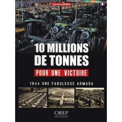 10 millions de tonnes pour une victoire - L'arsenal de la démocratie pendant la bataille de France en 1944