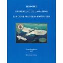 HISTOIRE DU BERCEAU DE L´AVIATION - LES CENT PREMIERS PIONNIERS Ed 2017