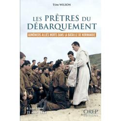 Les prêtres du débarquement - Aumôniers alliés dans la bataille de Normandie