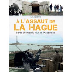 À l'assaut de la Hague - Sur le chemin du Mur de l'Atlantique