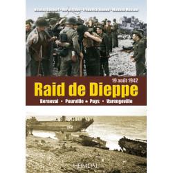 DIEPPE, LE RAID DU 19 AOUT 1942 - Berneval, Pourville, Puys, Varengeville