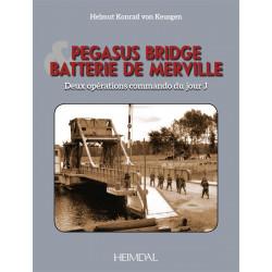PEGASUS BRIDGE – LA BATTERIE DE MERVILLE: Deux opérations commando du Jour-J
