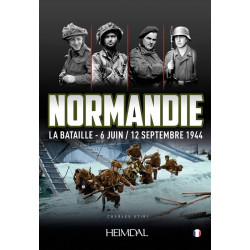 NORMANDIE LA BATAILLE – 6 JUIN  / 12 SEPTEMBRE 1944
