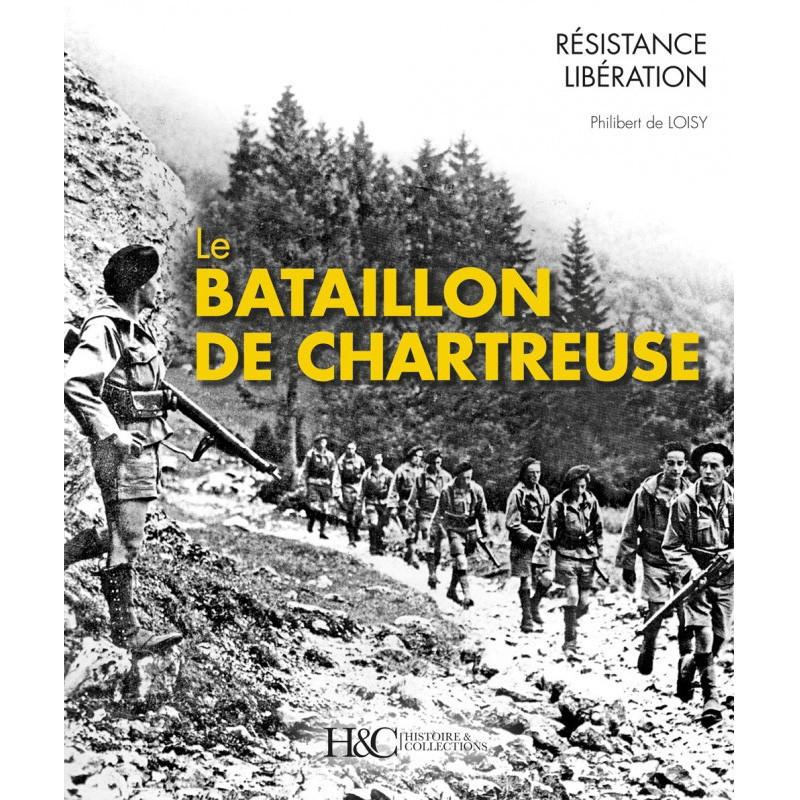 Le Bataillon de Chartreuse - Des bords du Guiers au lac de Constance