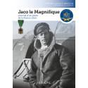 JACO LE MAGNIFIQUE - Journal d'un pilote de la France Libre dans la RAF