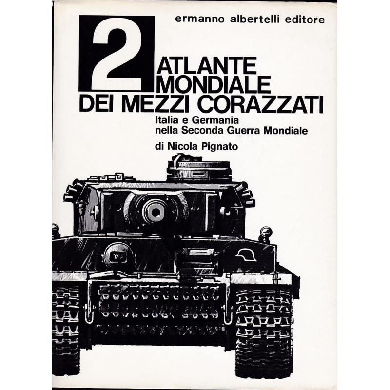 2 Atlante mondiale dei mezzi corazzati - Véhicules militaires allemands et italien de la 2nd guerre mondiale