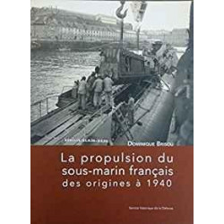 Propulsion du sous-marin français des origines à 1940 (la)