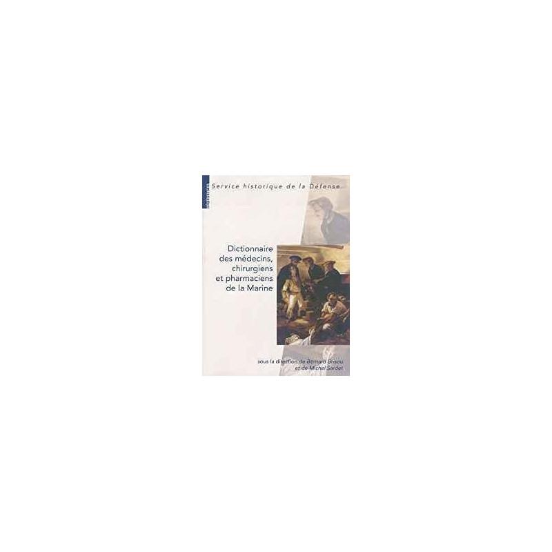 Dictionnaire des médecins, chirurgiens et pharmaciens de la Marine (B. Brisou)