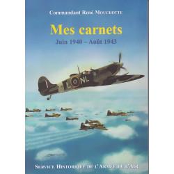 Mes carnets juin 1940 - août 1943 par le Commandant René Mouchotte