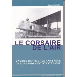 Corsaire de l'air (le) - Maurice Happe et la naissance du bombardement stratégique