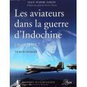 Les aviateurs dans la guerre d'Indochine 1945-1957 - Témoignages