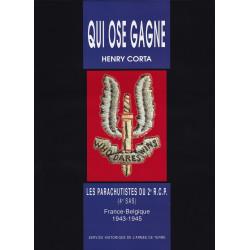 QUI OSE GAGNE ! Les parachutistes du 2e RCP (4e SAS) : France-Belgique (1943-1945)