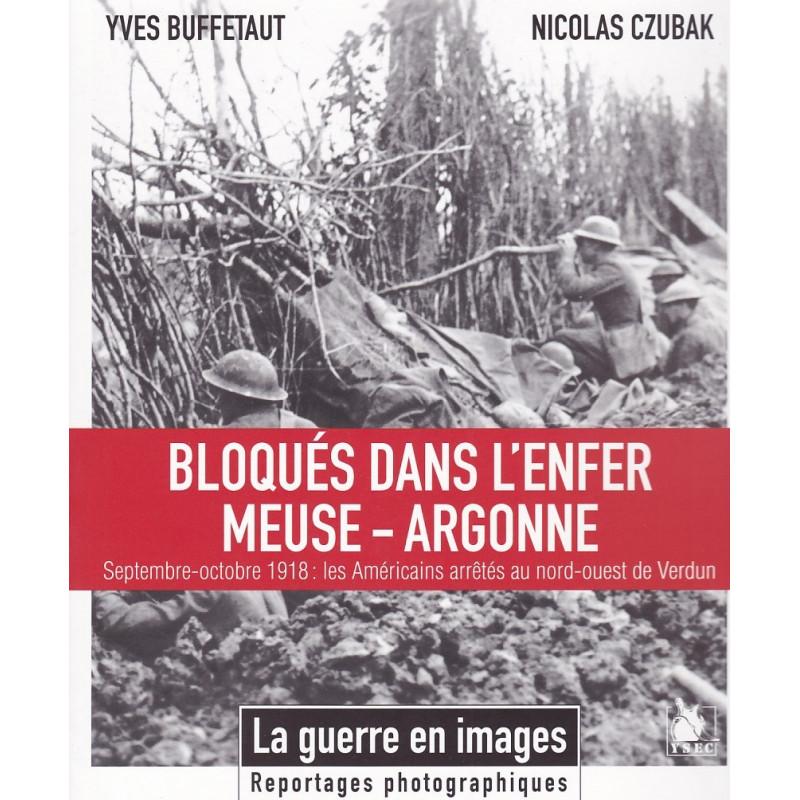 BLOQUES DANS L'ENFER MEUSE-ARGONNE Septembre - octobre 1918