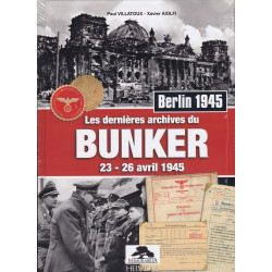 LES DERNIÈRES ARCHIVES DU BUNKER d'Hitler - 23 au 26 avril 1945