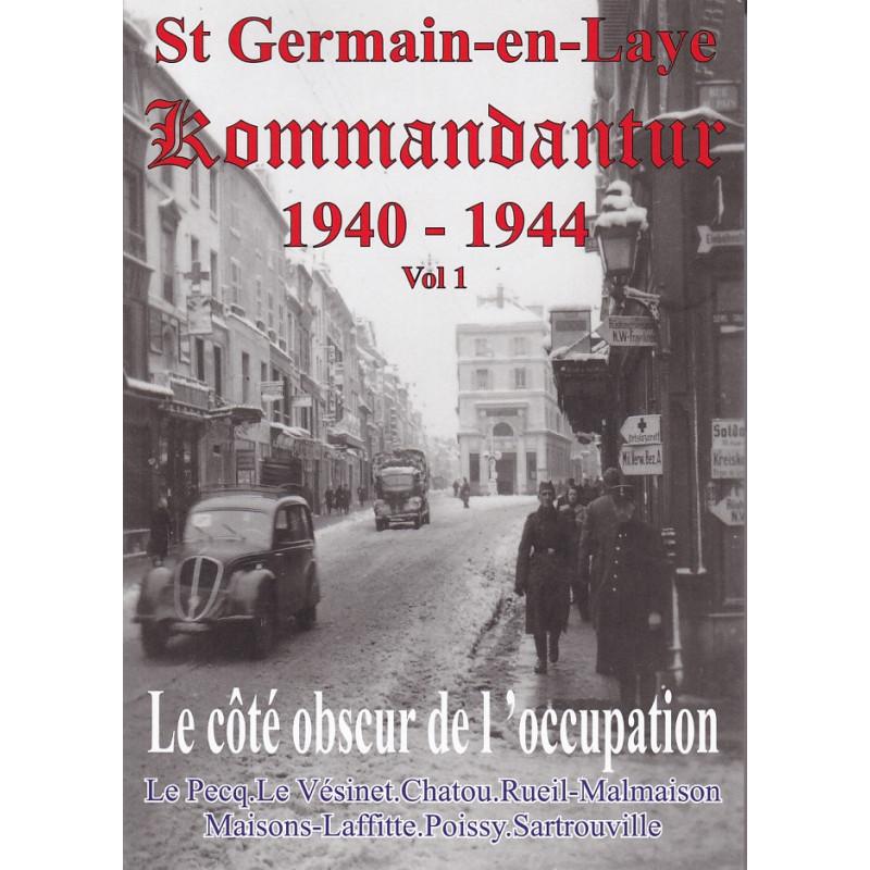 Saint Germain-en-Laye Kommandantur 1940-1944, Volume 1