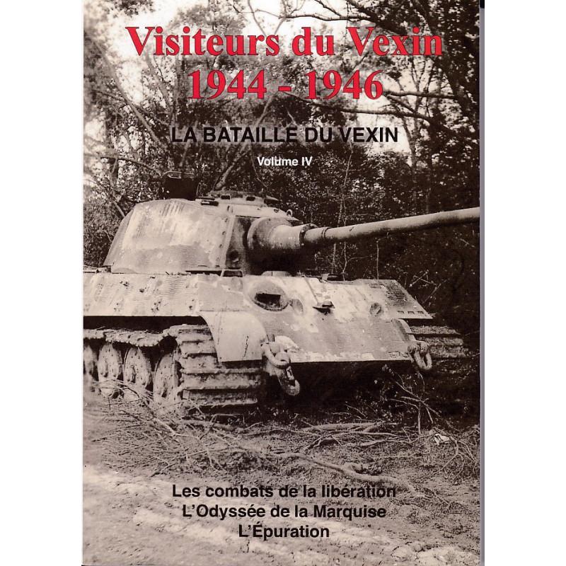 Visiteurs du Vexin 1944-1946. Volume 4, La bataille du Vexin