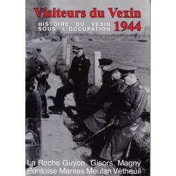 Visiteurs du Vexin 1944. Volume 2, L'étrange histoire du Vexin sous l'occupation