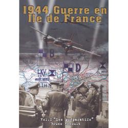 1944 Guerre en Ile de France. Volume 1, Les préparatifs et la bataille aérienne  - 1er mai -15 juin 1944