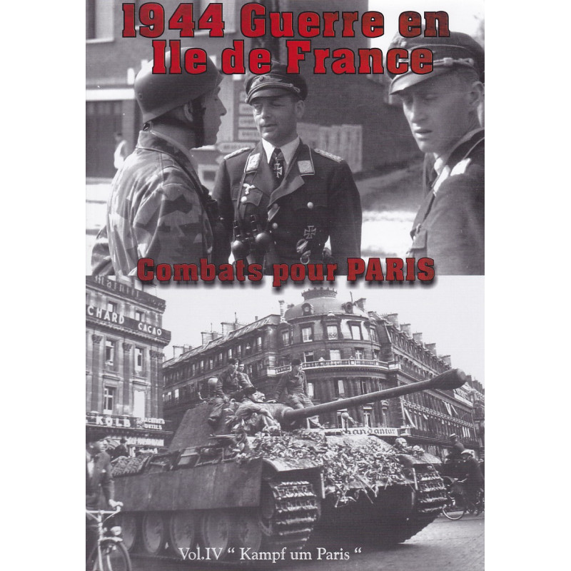 1944 Guerre en Ile de France. Volume 4, Combats pour Paris
