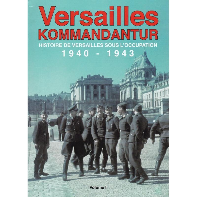 Versailles Kommandantur 1940-1943, Volume 1