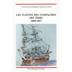 Les Flottes des compagnies des Indes, 1600-1857 : actes des journées franco-britanniques d'histoire de la marine