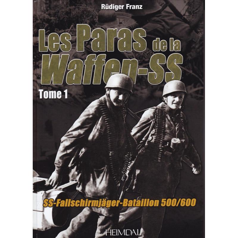 LES PARAS DE LA WAFFEN-SS Tome1 : Capturer Tito - SS-Fallschirmjäger- Bataillon 500