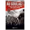 AU GOULAG !  La police politique et les camps sous Lénine et Staline