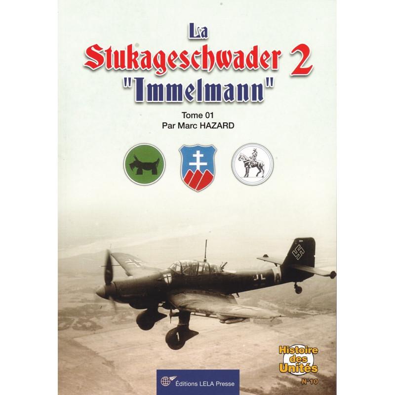 La STUKAGESCHWADER 2 'Immelmann'. Tome 01