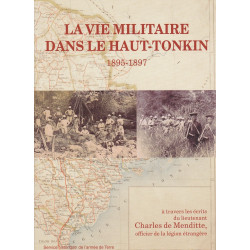 Vie militaire dans le Haut-Tonkin, à travers les écrits du lieutenant Charles de Menditte