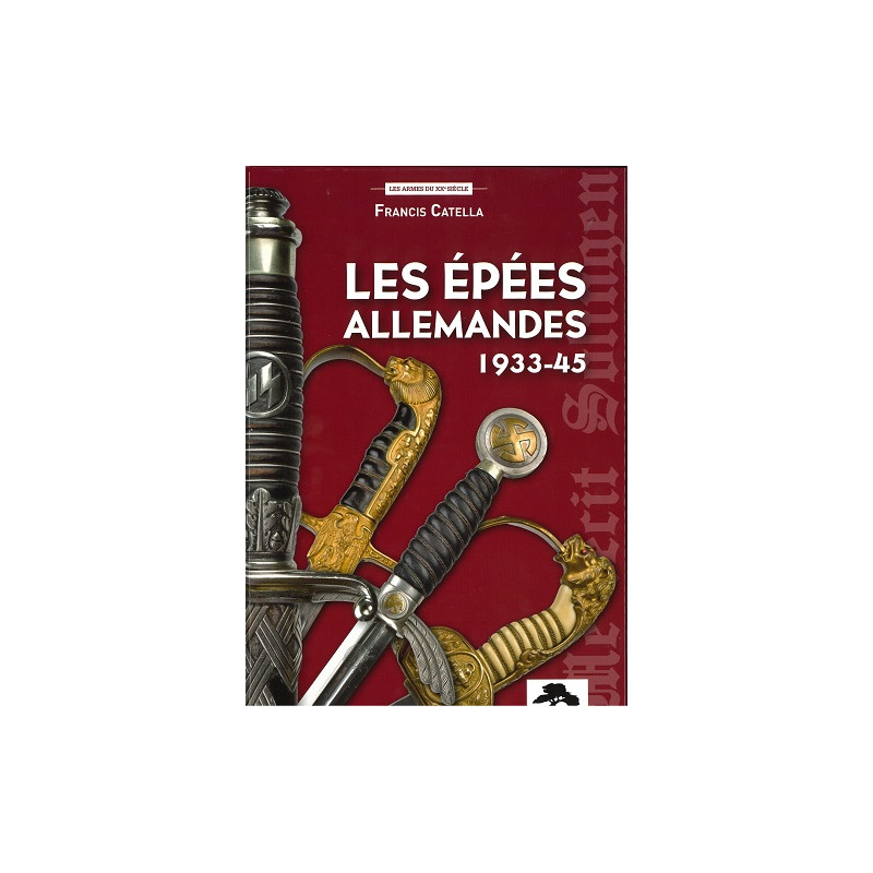 LES EPEES ALLEMANDES - 1933 – 1945