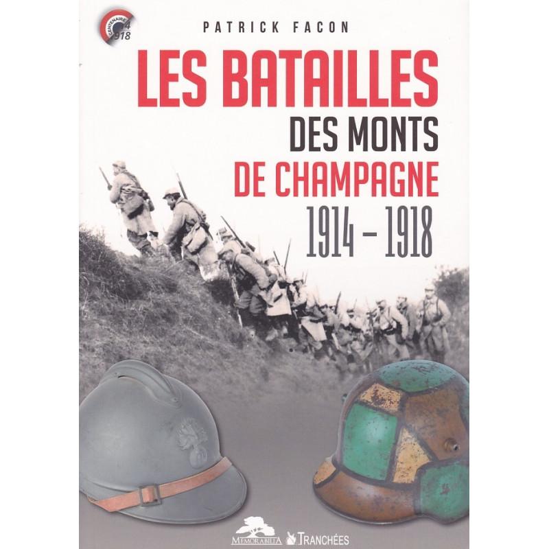 Les Batailles des Monts de Champagne - 1914-1918