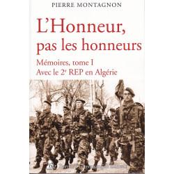 L'honneur, pas les honneurs - Mémoires, tome 1 : Avec le 2e REP en Algérie