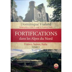 Fortifications dans les Alpes du nord - France, Suisse, Italie. Tome 2