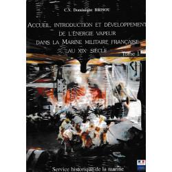Accueil, introduction et développement de l'énergie vapeur dans la Marine militaire française au XIXe siècle 2 TOMES