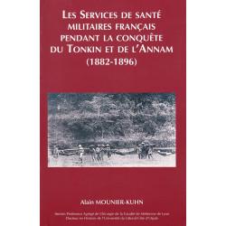 Services de santé militaires français pendant la conquête du Tonkin et de l'Annam, 1882-1896 (les)