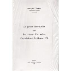 La Guerre incomprise ou les raisons d'un échec,  [capitulation de Louisbourg, 1758]