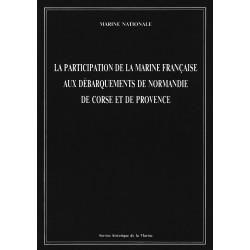 Participation de la marine française aux débarquements de Normandie, de Corse et de Provence  (la)