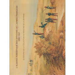 Algérie romantique des officiers de l'armée française (1830-1837).